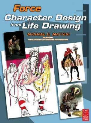 Mattesi Mike Force: Character Design from Life Drawing