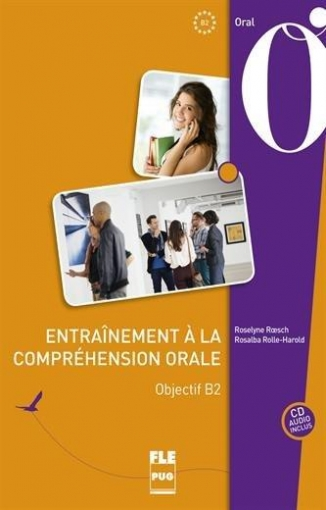 Roesch Roselyne, Rolle-Harold Rosalba Entrainement а la comprehension orale : Objectif B2 + Audio CD
