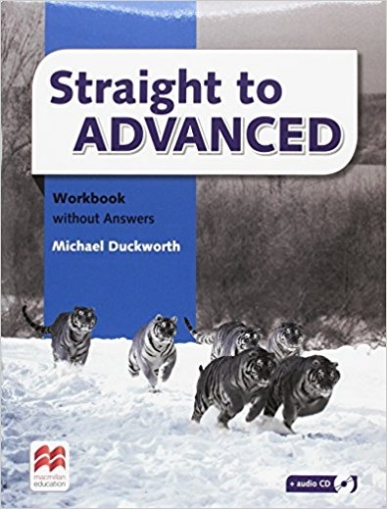 Duckworth Michael Straight to Advanced. Workbook without Key Pack + Disc Pack