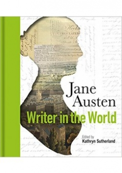 Jane Austen: Writer in the World: Novelist in the World