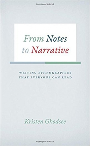 From Notes to Narrative : Writing Ethnographies That Everyone Can Read