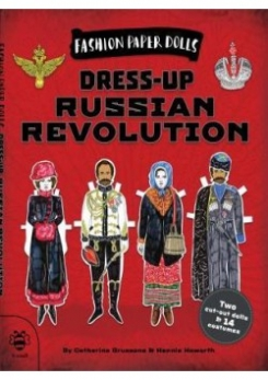 Bruzzone Catherine, Haworth Hennie Fashion Paper Dolls: Dress-Up Russian Revolution