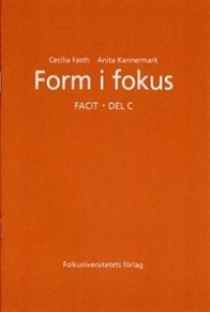 Fasth Cecilia, Kannermark Anita Form I Fokus: Answer Key C (Swedish Edition)