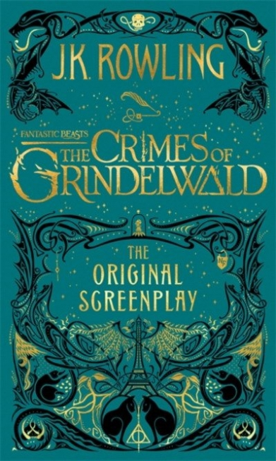 Rowling J.K. Fantastic Beasts: The Crimes of Grindelwald. The Original Screenplay