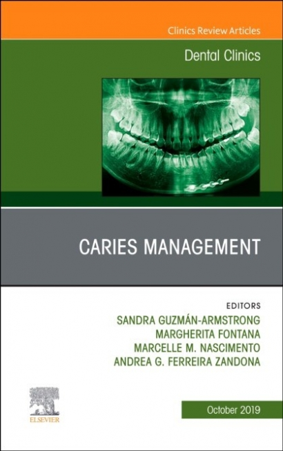 Guzmбn-Armstrong Sandra Caries Management, An Issue of Dental Clinics of North Ameri