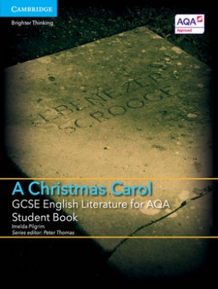 Pilgrim Imelda A Christmas Carol. GCSE English Literature for AQA Student Book