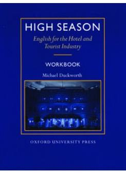 Duckworth Michael High Season. English for the Hotel and Tourist Industry. Workbook