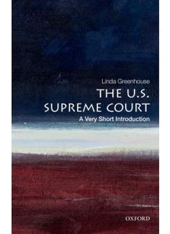 Linda, Greenhouse U.S. Supreme Court: Very Short Introduction
