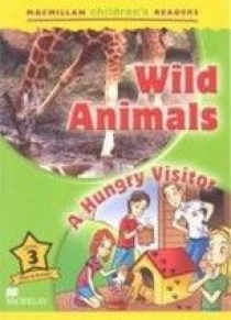 Mark Ormerod Macmillan Children's Readers Level 3 - Wild Animals - A Hungry Visitor