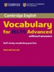 Pauline Cullen Cambridge Vocabulary for IELTS Advanced Band 6. 5+ Edition without Answers