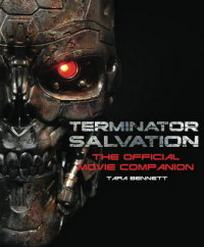 Bennett Tara Terminator Salvation: The Official Movie Companion