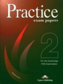 Virginia Evans Practice Exam Papers 2 for the Cambridge FCE Examination