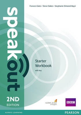 Frances Eales, Steve Oakes, Stephanie Dimond-Bayer Speakout Starter: Starter workbook with key