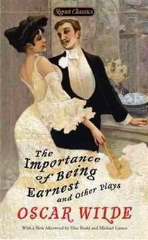 Wilde Oscar The Importance of Being Earnest and Other Plays