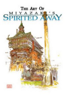 Miyazaki The Art of Spirited Away