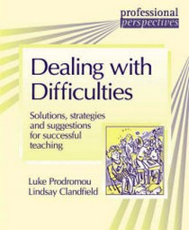 Luke Prodromou, Lindsay Clandfield Professional Perspectives:Dealing with Difficulties: Solutions, Strategies and Suggestions for Successful Teaching