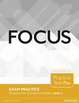 Focus. Exam Practice. Pearson Tests of English General. Level 3