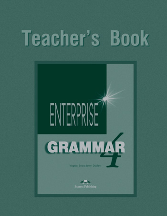"Virginia Evans, Jenny Dooley Enterprise 4. Grammar Teacher""s Book.  Книга для учителя"