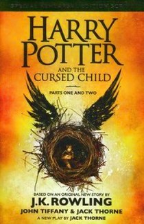 Rowling J. K., John T., Jack T. Harry Potter and the Cursed Child: Parts 1 and 2: The Official Script Book of the Original West End Production