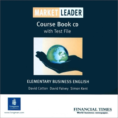 Cotton D., Falvey D., Kent S. Market Leader: Elementary: Course Book with Test File (аудиокурс CD)