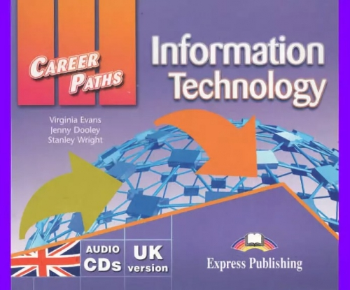 Virginia Evans, Jenny Dooley, Stanley Wright Career Paths: Information Technology Audio CDs (set of 2). Аудио CD (2 шт.)