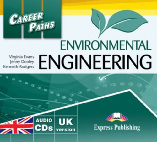 Virginia Evans, Jenny Dooley, Kenneth Rodgers Career Paths: Environmental Engineering. Class Audio CDs (2)