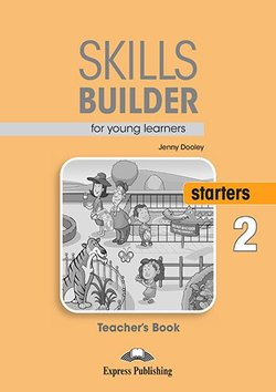 Skills Builder for young learners, STARTERS 2 Teacher's book.