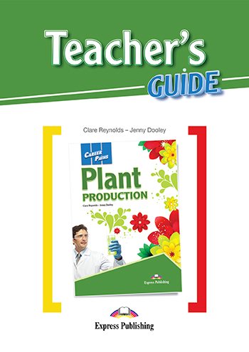 Jenny Dooley, Clare Reynolds Plant Production (esp). Teacher's Guide. Книга для учителя