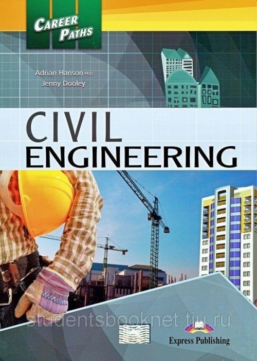 Jenny Dooley, Adrian Hanson Civil Engineering (Esp) Student's Book. Учебник