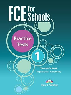 Virginia Evans, Jenny Dooley FCE for Schools Practice Tests 1. Teacher's book revised (with digibooks app.). Книга для учителя