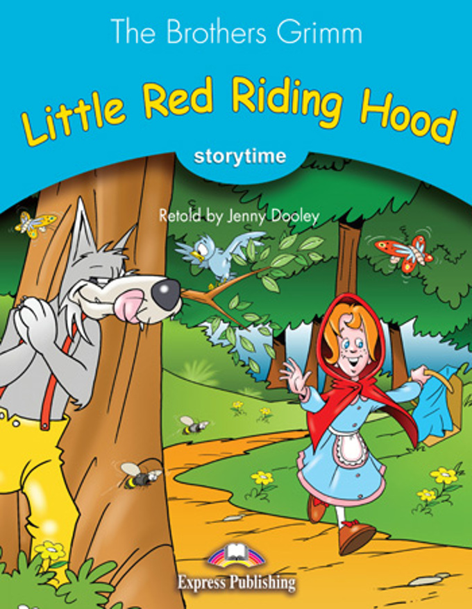 The Brothers Grimm retold by Jenny Dooley Little Red Riding Hood. Pupil's book with cross-platform application. Книга для чтения (с ссылкой на электронное приложение)