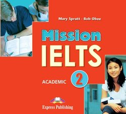 Bob Obee, Mary Spratt Mission IELTS 2 Academic Class Cds (Set Of 2). Аудио CD (2 шт.)