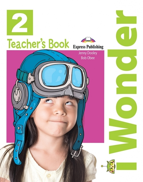 Jenny Dooley, Bob Obee I-wonder 2. Teacher's book (international). Книга для учителя