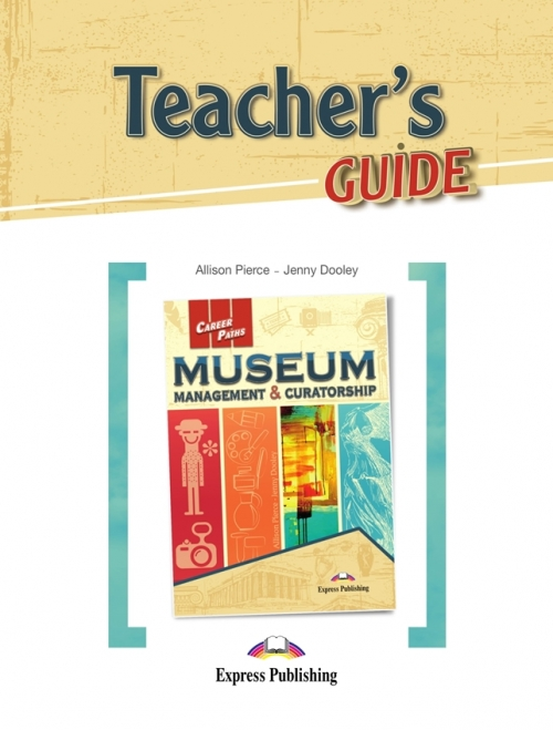 Jenny Dooley, Allison Pierce Museum management & Curatorship (ESP). Teacher's Guide. Книга для учителя