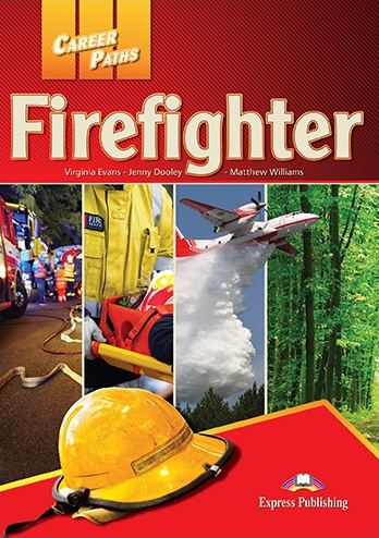 Virginia Evans, Jenny Dooley, Matthew Williams Firefighters (esp). Student's book with digibook application. Учебник  (с ссылкой на электронное приложение)