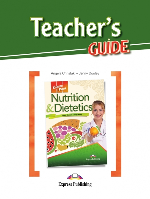 Jenny Dooley, Angela Christaki Nutrition & dietetics (ESP). Teacher's Guide. Книга для учителя