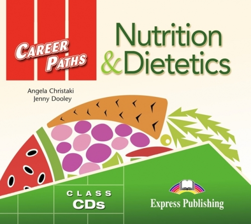 Jenny Dooley, Angela Christaki Career Paths: Nutrition & dietetics (ESP). Audio CDs (Set Of 2). Аудио CD (2 шт.)