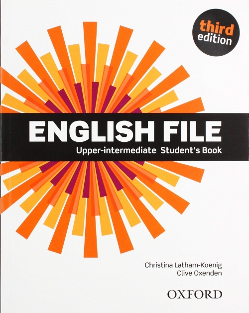 Clive Oxenden, Christina Latham-Koenig, and Paul Seligson English File (3rd edition) Upper-Intermediate: Student's Book with Student's Site