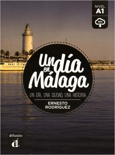 Rodriguez, E. Un Dia En Malaga (A1) - Libro + MP3 Descargable