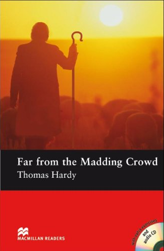 Thomas Hardy, retold by John Escott Far from the Madding Crowd (with Audio CD)
