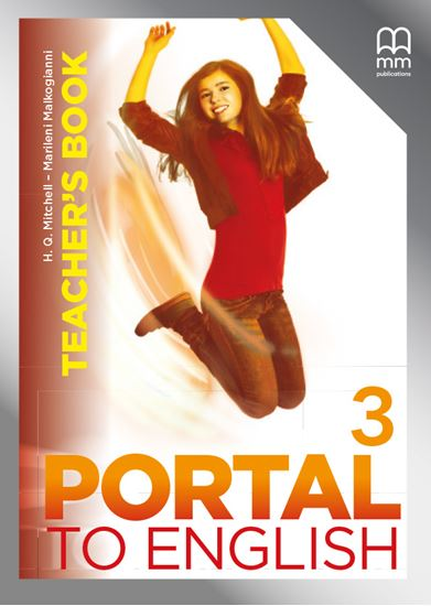 H.Q. Mitchell, Marileni Malkogianni Portal to English 3 Teacher's Book