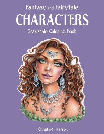 , Karron Christine Fantasy and Fairytale CHARACTERS Grayscale Coloring Book