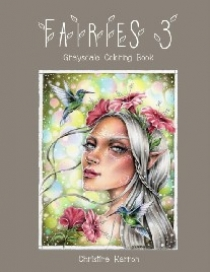 , Karron Christine Fairies 3 Grayscale Coloring Book