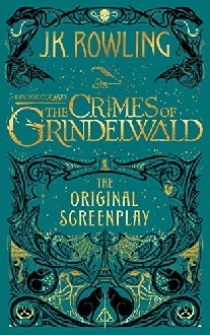 Rowling J.K. Fantastic Beasts: The Crimes of Grindelwald -- The Original Screenplay