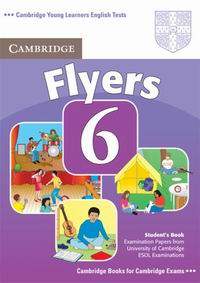 Cambridge Young Learners English Tests Flyers 6 Student's Book