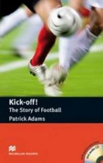 Patrick Adams Kick off! The Story of Football (with Audio CD)