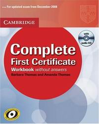 Amanda Thomas and Barbara Thomas Complete First Certificate Workbook without answers with Audio CD