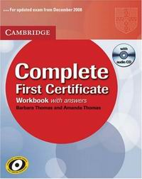 Amanda Thomas and Barbara Thomas Complete First Certificate Workbook with answers with Audio CD