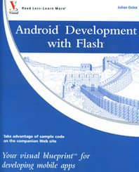 Julian Dolce Android Development with Flash: Your Visual Blueprint for Developing Mobile Apps