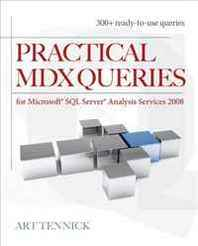 Art Tennick Practical MDX Queries: For Microsoft SQL Server Analysis Services 2008
